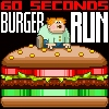 Play 60 seconds Burger Run Game